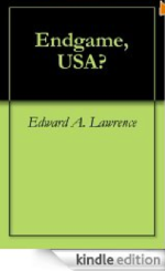 Endgame USA? a 99 cent book on Amazon